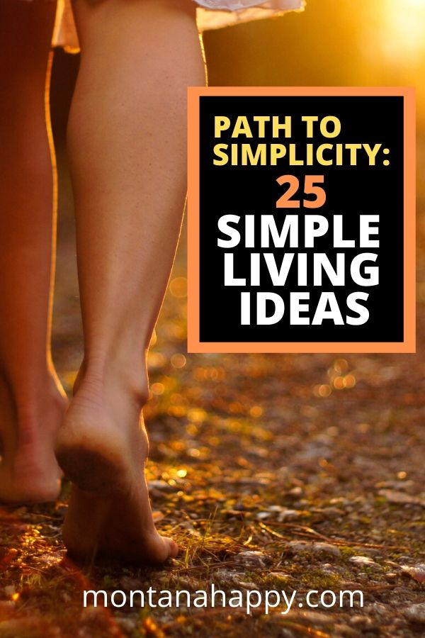 Path to Simplicity_ 25 Simple Living Ideas