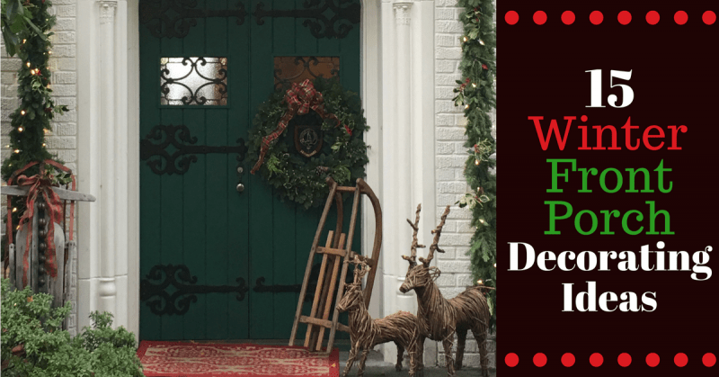 & 15 Winter Front Porch Decorating Ideas | Montana Happy