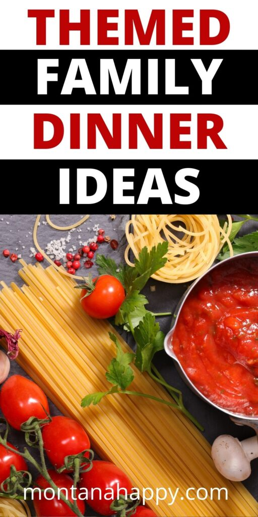 Themed Family Dinner Ideas in text for Pin for Pinterest. Picture of dried spaghetti, cherry tomatoes on a vine, fresh parsley, and marinara sauce