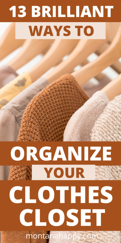 13 Brilliant Ways to Organize Your Clothes Closet for Good Pin for Pinterest - neutral clothes on wooden hangers.