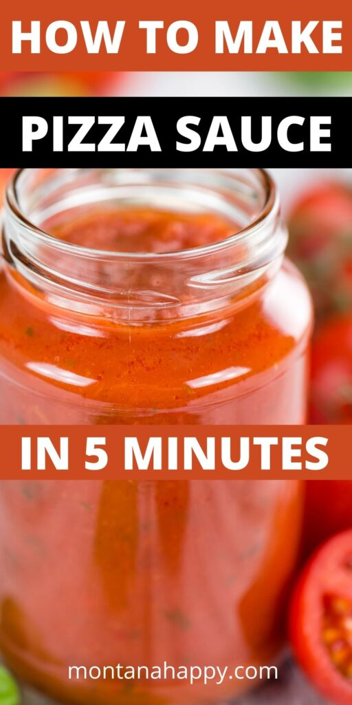 How to Make Pizza Sauce in 5 Minutes Pin for Pinterest.  Jar of pizza sauce with cherry tomatoes and fresh basil.