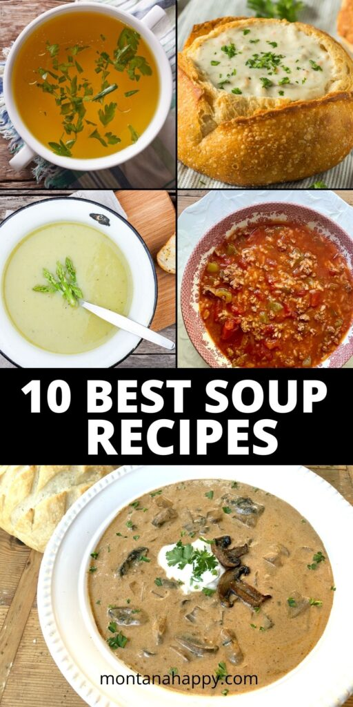 10 Best Soups | Easy Recipes Pin for Pinterest 5 soup recipes in squares.  Hungarian mushroom soup, stuffed pepper soup, creamy asparagus soup, New England clam chowder, and slow cooker chicken broth.
