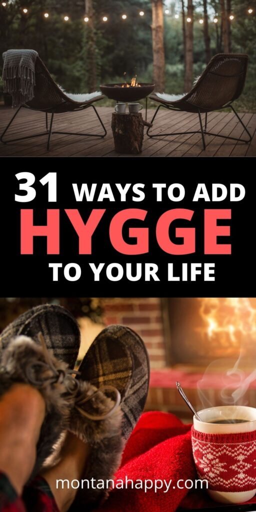 Pin for Pinterest - 31 Ways to Add Hygge to Your Life. Bottom photo is slippers in front of a fireplace with a mug of coffee.